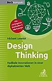 Design Thinking: Radikale Innovationen in einer digitalisierten Welt - Michael Lewrick