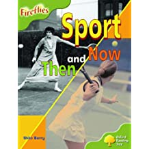 Oxford Reading Tree: Stage 7: Fireflies: Sport Then and Now