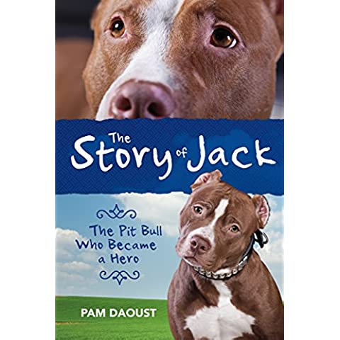 The Story of Jack: The Pit Bull Who Became a Hero (English Edition)