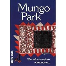 Mungo Park: Surgeon and West African Explorer (Scots' Lives)