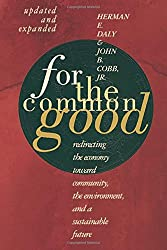 For the Common Good: Redirecting the Economy toward Community, the Environment, & a Sustainable Future