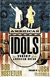 American Idols: The Worship of the American Dream