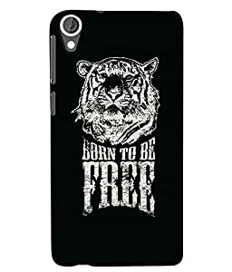 Citydreamz Born To be Free/Quotes/Quotations/Tiger Hard Polycarbonate Designer Back Case Cover For HTC Desire 828