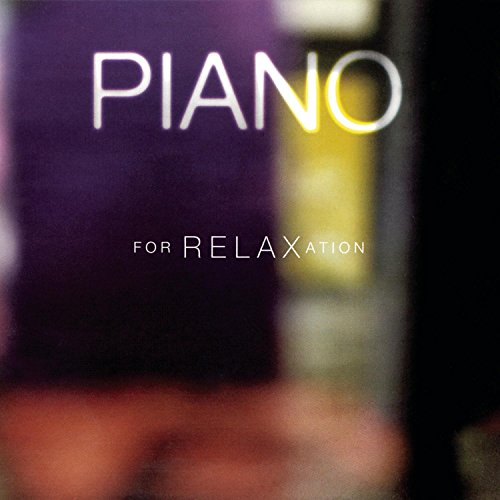 Piano for Relaxation [Import USA]