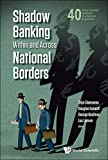 Shadow Banking Within and Across National Borders