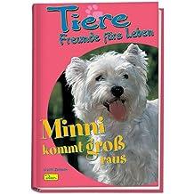 Tiere, Freunde fürs Leben, Bd.8, Minni kommt groß raus