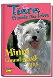 Tiere, Freunde fürs Leben, Bd.8, Minni kommt groß raus - Uschi Zietsch