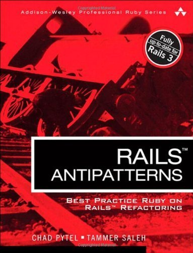 Rails AntiPatterns: Best Practice Ruby on Rails Refactoring (Addison-Wesley Professional Ruby Series) by Pytel, Chad Published by Addison-Wesley Professional 1st (first) edition (2010) Paperback