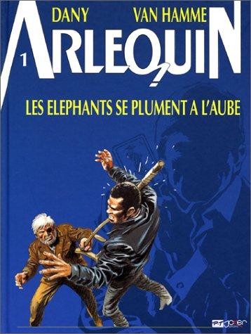 Arlequin, tome 1 : Les Eléphants se plument à l'aube