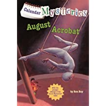 August Acrobat (Calendar Mysteries (Unnumbered Pb)) by Ron Roy (2012-06-26)