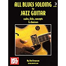 All Blues Soloing For Jazz Guitar: Scls, Lks, Cnpt-Chorus