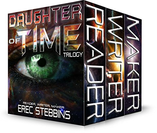 Daughter of Time Trilogy: Reader, Writer, Maker (English Edition) -