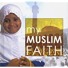 My Muslim Faith (My Faith)