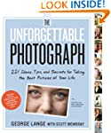 The Unforgettable Photograph: How to...