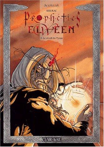 Les prophéties Elween, tome 2 : Le réveil du tyran