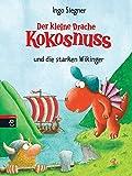 Der kleine Drache Kokosnuss und die starken Wikinger  (Die Abenteuer des kleinen Drachen Kokosnuss, Band 15)