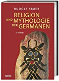 Religion und Mythologie der Germanen - Rudolf Simek