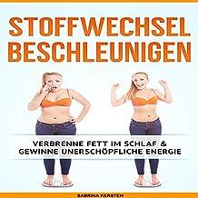 Stoffwechsel Beschleunigen: Verbrenne Fett im Schlaf & gewinne unerschöpfliche Energie