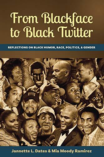 From Blackface to Black Twitter: Reflections on Black Humor, Race, Politics, & Gender (English Edition) por Mia Moody Ramirez