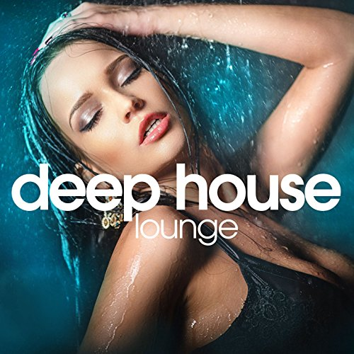 Deep House Lounge (Chill Out Set) (Chill-out Musik)