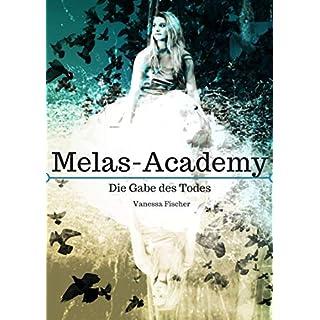 Melas-Academy: Die Gabe des Todes