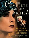 The Complete Make Up Artist: Working in Film, Television, and Theatre - Penny Delamar