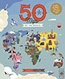 50 Maps of the World: Explore the World with 50 Fact-Filled Maps!