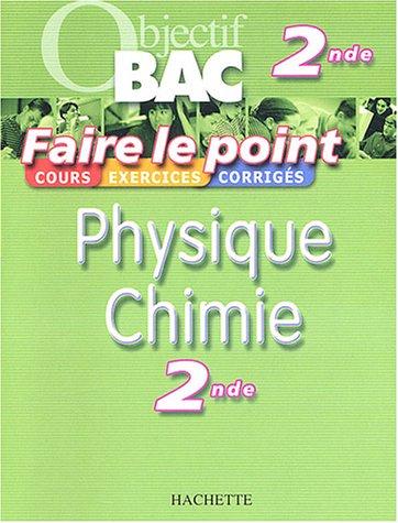 Faire le point : Physique - Chimie, 2nde par Collectif