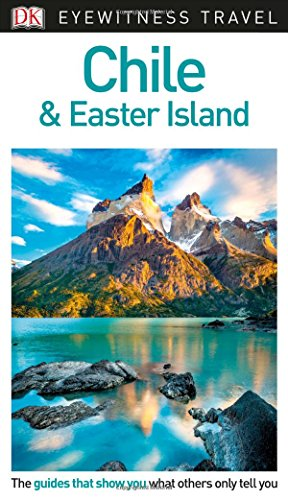 DK Eyewitness Travel Guide Chile and Easter Island (Eyewitnesss Travel Guides) thumbnail