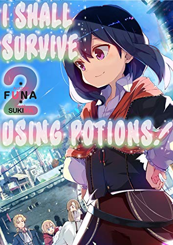 I Shall Survive Using Potions! Volume 2 (English Edition) eBook ...