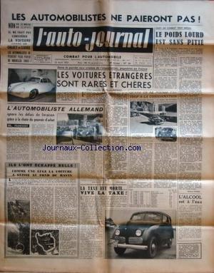 AUTO JOURNAL (L') [No 28] du 15/04/1951 - LES AUTOMOBILES NE PAIERONT PAS - LES VOITURES ETRANGERES SONT RARES ET CHERES PAR PIERRE - L'AUTOMOBILISTE ALLEMAND IGNORE LES DELAIS DE LIVRAISON GRACE A LA CHUTE DU POUVOIR D'ACHAT - COMME UNE LUGE LA VOITURE A GLISSE AU FOND DU RAVIN - LA TAXE EST MORTE - VIVE LA TAXE - LE POIDS LOURD EST SANS PITIE PAR EVRARD