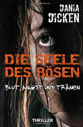 Buchseite und Rezensionen zu 'Die Seele des Bösen - Blut, Angst und Tränen (Sadie Scott)' von Dania Dicken