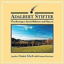 """Wanderungen durch Böhmen und Bayern: Landschaftsbilder aus """"Das Heidedorf"""", """"Der Hochwald"""" und """"Witiko"""""""