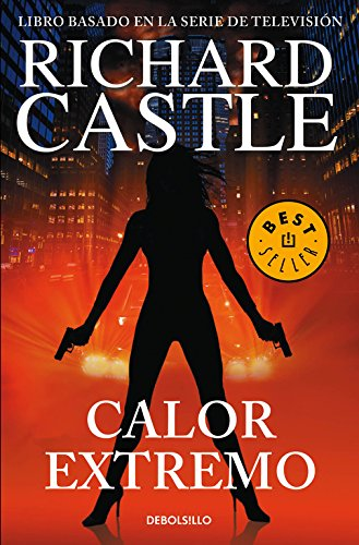 Calor extremo (Serie Castle 7) (BEST SELLER) por Richard Castle