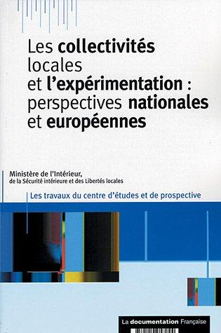 Les collectivités locales et l'expérimentation : Perspectives nationales et européennes par Ministère de l'Intérieur