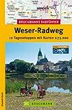 Bruckmanns Radführer Weser-Radweg: 12 Tagesetappen vom Weserbergland bis ans Wattenmeer