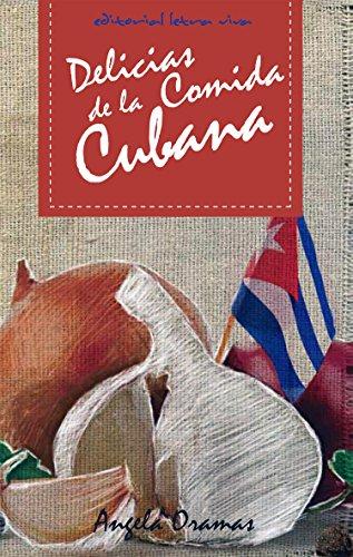 Delicias de la cocina cubana por Angela Oramas Camero
