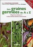 Telecharger Livres Les graines germees de A a Z Recettes faciles et savoureuses (PDF,EPUB,MOBI) gratuits en Francaise