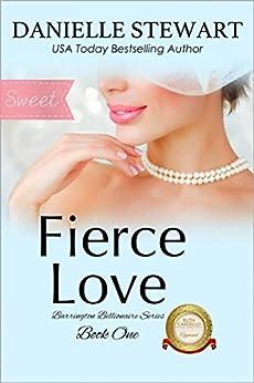 Fierce Love - Sweet (The Barrington Billionaires Book 1) by [Stewart, Danielle]