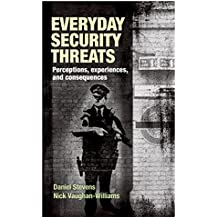 Everyday Security Threats: Perceptions, Experiences, and Consequences