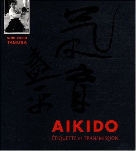 Aïkido : Etiquette et transmission par Nobuyoshi Tamura