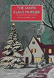 The Santa Klaus Murder (British Library Crime Classics) by Mavis Doriel Hay (2015-10-01)