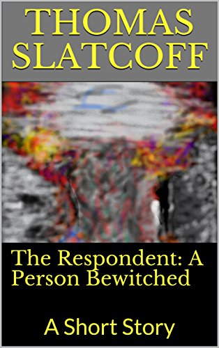 The Respondent: A Person Bewitched: A Short Story (English Edition)