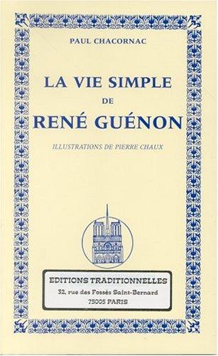 La Vie simple de René Guénon par Paul Chacornac
