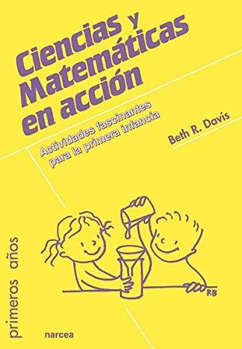 Ciencias y Matemáticas en acción. Actividades fascinantes para la primera infancia.