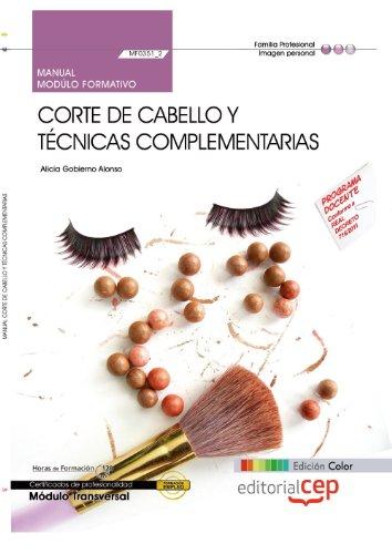 Manual EDICIÓN COLOR Corte de cabello y técnicas complementarias (MF0351_2: Transversal). Certificados de Profesionalidad