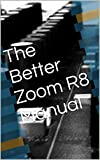 The Better Zoom R8 Manual (English Edition)