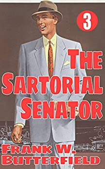 The Sartorial Senator (A Nick Williams Mystery Book 3) (English Edition) von [Butterfield, Frank W.]