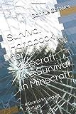 Survival Handbook for Minecraft: Ace Survival In Minecraft: Informal Minecraft Manage