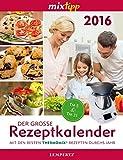 mixtipp: Der große Rezeptkalender 2016: Mit den besten Thermomix-Rezepten durchs Jahr